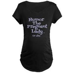 Humor Pregnant Lady Or Else #pregnant #expecting