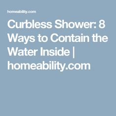 Curbless Shower: 8 Ways To Contain The Water Inside | Homeability.com
