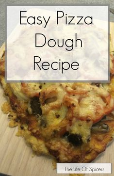 How to make quick and easy pizza dough