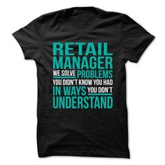 Retail-Manager - Solve Problems - #hoodie #hooded sweatshirt. LOWEST SHIPPING => https://www.sunfrog.com/No-Category/Retail-Manager--Solve-Problems.html?68278