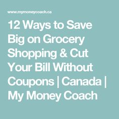12 Ways to Save Big on Grocery Shopping
