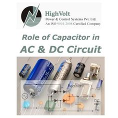 Choosing the right capacitor panels in India, capacitor has lots of applications in AC and DC circuit systems. Explore the role of capacitor in circuits.