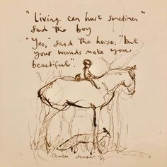 Makes You Beautiful, Beautiful Words, Great Quotes, Inspirational Quotes, Motivational, Charlie Mackesy, Charlie Horse, The Mole, Horse Quotes