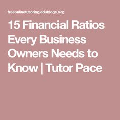 15 Financial Ratios Every Business Owners Needs to Know | Tutor Pace