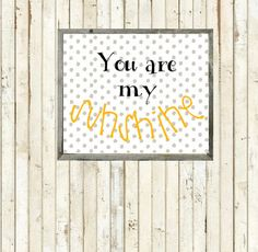 You Are My Sunshine - Printable - Instant Download
