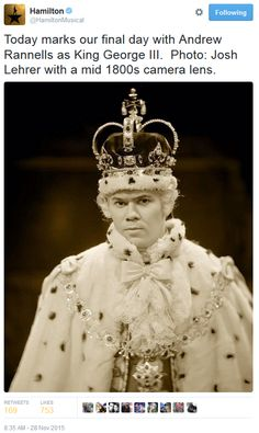 The last day of the reign of Andrew Rannells as King George III