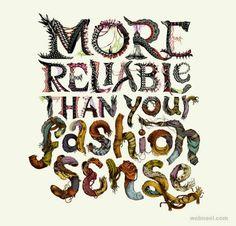 More reliable than your fashion sense