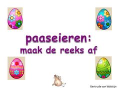Digibordles paaseieren: maak de reeks af  http://leermiddel.digischool.nl/po/leermiddel/06eae78b6a06458d7627c5f00d7542fb?s=2.1