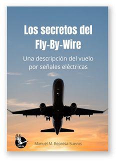 Great bustard's flight: Nuevo libro del Blog: Los secretos del Fly-By-Wire... Blog, Aircraft, Wire, Control System, Compound Words, Waltz Dance, The Secret, Libros, Aviation