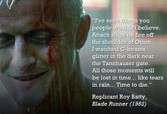"""Lavoro Palermo """"I've seen things you people wouldn't believe. Time to die"""" - Replicant Roy Batty Blade Runner Science Fiction, Roy Batty, Runner Quotes, Rutger Hauer, Believe, Blade Runner 2049, Ridley Scott, Great Films, Sci Fi Movies"""