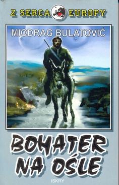 """Bohater na ośle"" Miodrag Bulatović Published by Wydawnictwo Iskry 1994"