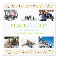 Happy Holiday Dots Peace Love Joy Multi Photo Custom Invites  Click on photo to purchase. Check out all current coupon offers and save! http://www.zazzle.com/coupons?rf=238785193994622463&tc=pin #cards #holidays #christmas  #christmascards #photos #photocards #believe #greetings #holidaycards  #xmas #xmascards #greetingcards #personalized #customized #peace #love #joy #collage