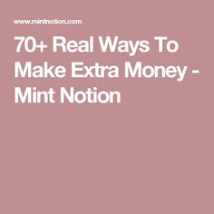 70+ Real Ways To Make Extra Money - Mint Notion