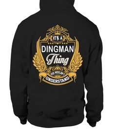 # It's DINGMAN Thing You Wouldn't Understand .  DINGMAN