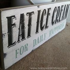eat ice cream for daily happiness ice cream - kitchen,spring ,words to live by,staff fav's signs - Wall Decor from Barn Owl Primitives Ice Cream Sign, Ice Cream Cart, Ice Cream Parlor, Ice Cream Shops, Vintage Wood Signs, Wooden Signs, Vintage Metal, Gelato, Ice Cream Quotes