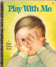 Play With Me, 1967, B edition, 2nd printing... pictures by Eloise Wilkin and story by Esther Wilkin...family copy