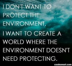 25 Environmental Quotes and Sayings to Save Our Earth Nature Quotes, Me Quotes, Daily Quotes, Wisdom Quotes, Earth Quotes, Universe Quotes, People Quotes, Quotable Quotes, Mantra