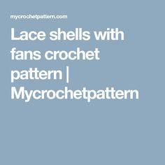 Lace shells with fans crochet pattern   Mycrochetpattern