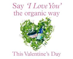 Say I love you with Organic Skincare