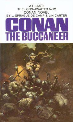 Frank Frazetta, Conan the Buccaneer Ace Books, Cool Books, Sci Fi Books, Best Book Covers, Book Cover Art, Book Art, Frank Frazetta Conan, Pulp Fiction, Science Fiction