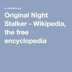 Original Night Stalker - Wikipedia, the free encyclopedia Sacramento, Crime, The Originals, Night, Crime Comics, Fracture Mechanics