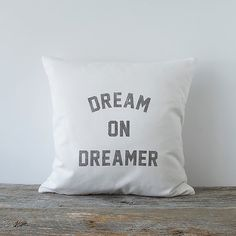 Dream on Dreamer Decorative Throw Pillow Cover by White Brix