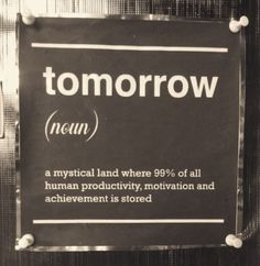 Procrastinate no more