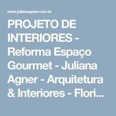 PROJETO DE INTERIORES - Reforma Espaço Gourmet - Juliana Agner - Arquitetura & Interiores - Florianópolis