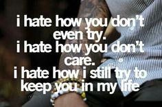 I really just hate that you don't love me anymore.