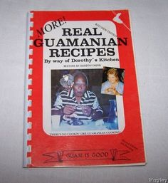 I have this cookbook! REAL GUAMANIAN RECIPES COOKBOOK Guam Cook Book by Way of Dorothy's Kitchen