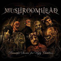Mushroomhead - Beautiful Stories For Ugly Children (2010) <Nu Metal> <Industrial Metal> <Alternative Metal>