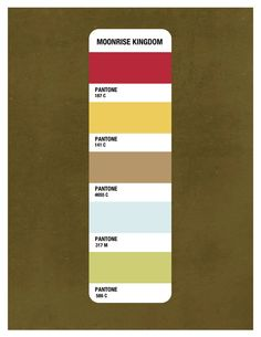 Moonrise Kingdom Pantone Palette. Check out Pete  Brigette's review of Moonrise Kingdom here: http://chaptersandscenes.wordpress.com/2014/02/15/pete-and-brigette-review-moonrise-kingdom/