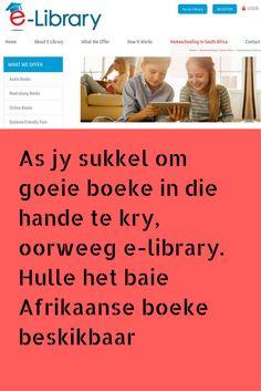 Vir 'n maandelikse fooi kan mens hier e-boeke uitneem. Die eerste maand is gratis. Baie boeke oor tuisonderwys. Baie boeke in Afrikaans.