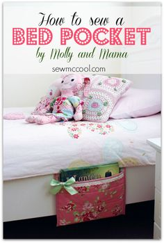 Learn how to sew a bed pocket for a child's room! Quilted and sturdy, the pocket lets kids keep their favorite books and stuffed animals close by!