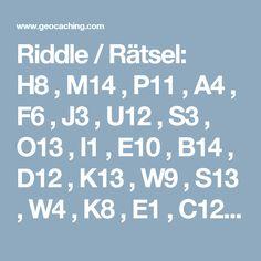 Riddle / Rätsel:     H8 , M14 , P11 , A4 , F6 , J3 , U12 , S3 , O13 , I1 , E10 , B14 , D12 , K13 , W9 ,  S13 , W4 , K8 , E1 , C12 , A8 , I10 , O9 , S6 , V8 , W14 , Q1 , K2 , F5 , E13 , A2 ,  C7 , G6 , K5 , J10 , H14 , M13 , O3 , T6 , U10 , W1 , S4 , M2 , J7 , Q3 , G7 , C14 ,  A6 , I4 , J12 , M9 , N3 , Q9 , M5 , I7 , F4 , D8 , C2 , C3 , A10 , D14 , E11 , J9 , F3 ,  S10 , T10 , W6 , V12 , T14 , P9 , N7 , L8 , K11 , I13 , G11 , E9 , C10 , N2 , G12 , E4 ,  K4 , N8 , L12 , I9 , C8 , W11, H7…