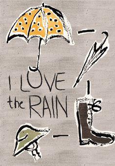 PRINT / I love the rain