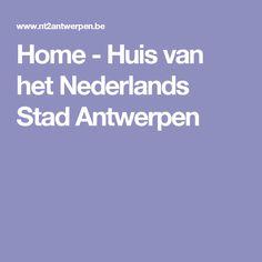 Home - Huis van het Nederlands Stad Antwerpen