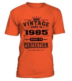 1985 Aged To Perfection  #gift #idea #shirt #image #funny #thankinggiving #heart  #art  #bestfriend #mother #father #new #birthday #christmas