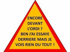 """""""Encore devant l'ordi? ben j'ai essaye derrière mais je vois rien du tout """" #citations #quotes  #humour"""