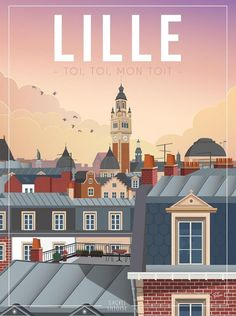 """Lille-the wall Deco poster """"you, you, my roof"""" – Expolore the best and the special ideas about Retro logos Tourism Poster, Travel Illustration, Retro Logos, Vintage Travel Posters, Poster Vintage, Vintage Walls, Deco, Poster Wall, Wall Prints"""