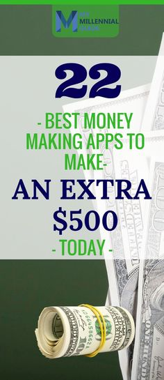 22 Best Money Making Apps To Make An Extra $500 Today