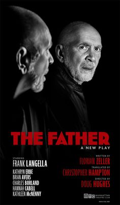 Three-time Tony Award winner Frank Langella returns to the stage in The Father, an all-new production of the play which captivated Paris and London. Broadway Tickets, Theater Tickets, Kathryn Erbe, Tony Award Winners, Broadway Plays, The Hamptons, Musicals, Father, Writing