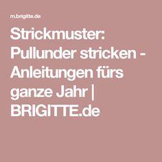 Strickmuster: Pullunder stricken - Anleitungen fürs ganze Jahr | BRIGITTE.de