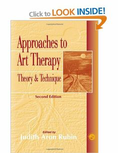 Approaches to Art Therapy: Theory and Technique: Amazon.co.uk: Judith Aron Rubin: Books