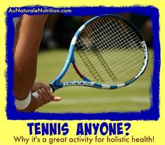 Why Tennis is Great for Holistic Health, by Jenny at www.AuNaturaleNutrition.com