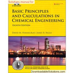 Solution manual for Basic Principles and Calculations in Chemical Engineering 8th Edition by David M. Himmelblau, James B. Riggs, Full contains: Exam No.1 to No.6 solutions and answers for Chapter 2: Introductory Concepts 11 solutions and answers for 2.1 Systems of Units 12 solutions and answers for 2.2 Conversion of Units 17 solutions and answers for 2.3 Dimensional Consistency 25 solutions and answers for 2.4 Significant Figures 29 solutions and answers for 2.5 Validation of Results 36