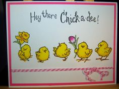 Hey There Chick-a-dee!