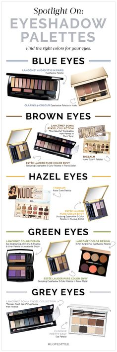Find the right eyeshadow palette for your eyes! With so many fabulous choices, you can be in the spotlight showing off your beautiful eyes.