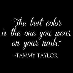Tammy Taylor Nails Nail Quote
