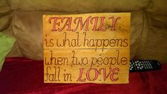 """""""Family is What Happens"""" Pallet Sign"""